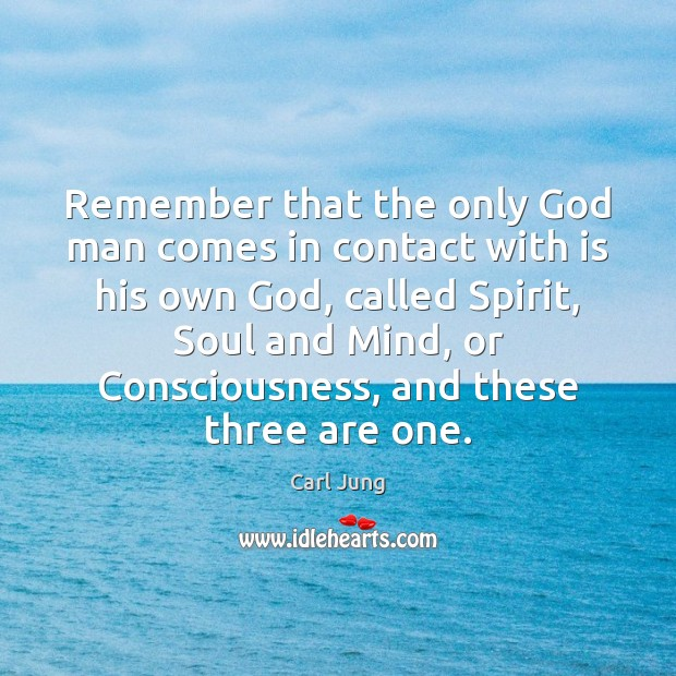 Image, Remember that the only God man comes in contact with is his