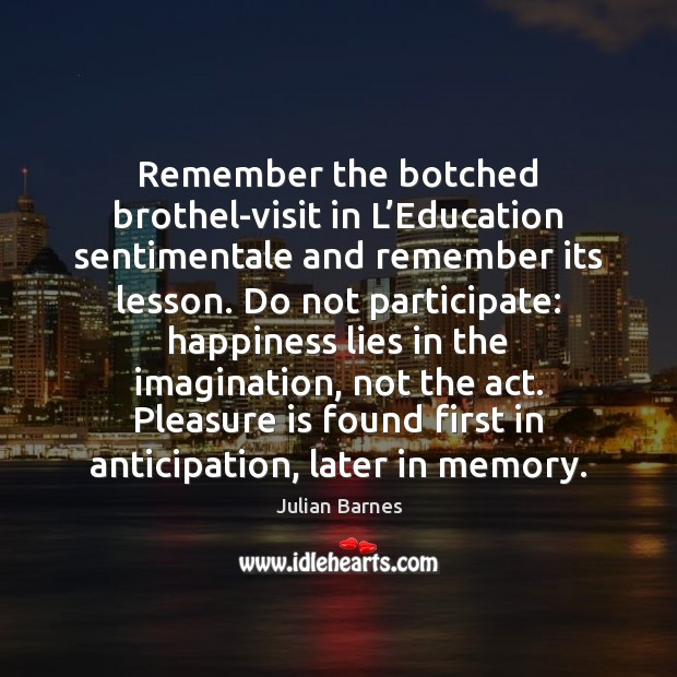 Remember the botched brothel-visit in L'Education sentimentale and remember its lesson. Image