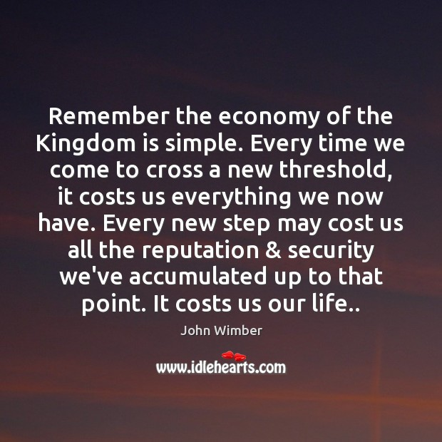 Remember the economy of the Kingdom is simple. Every time we come Image