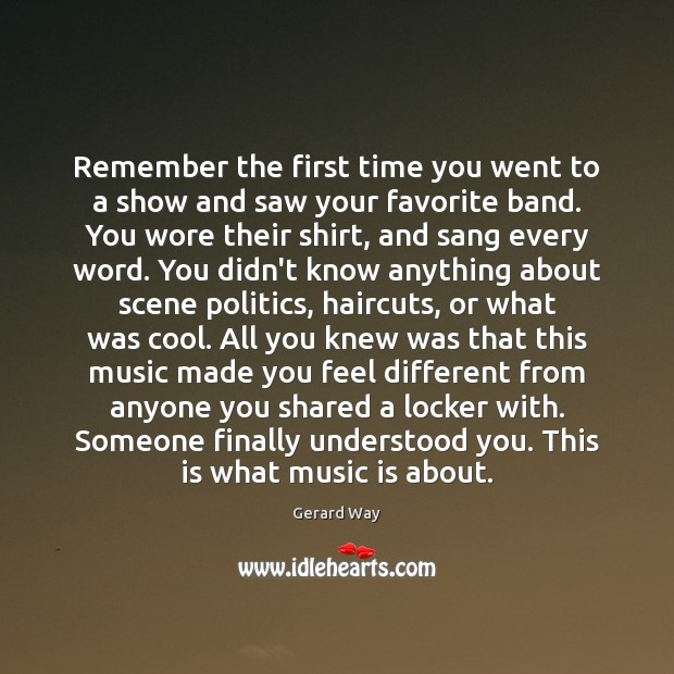 Image, Remember the first time you went to a show and saw your