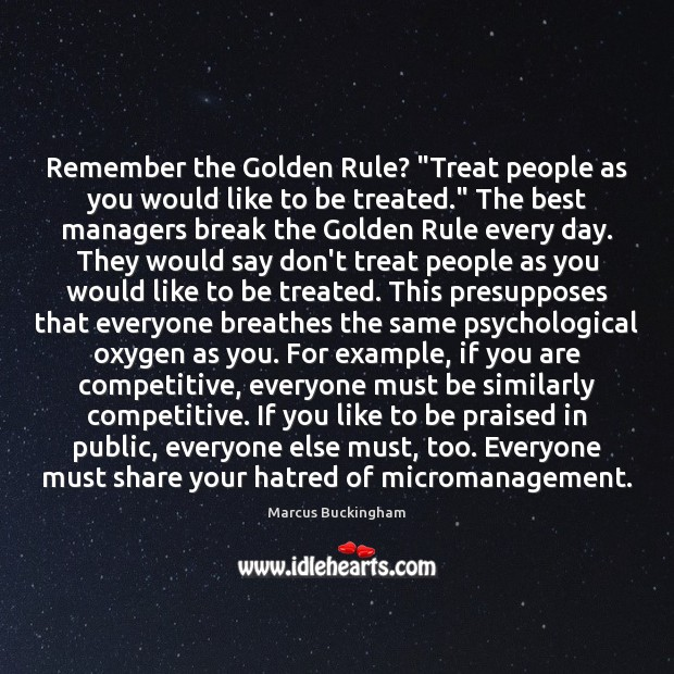 """Image, Remember the Golden Rule? """"Treat people as you would like to be"""
