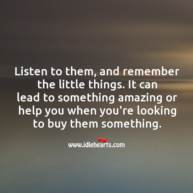 Remember the little things. Help Quotes Image