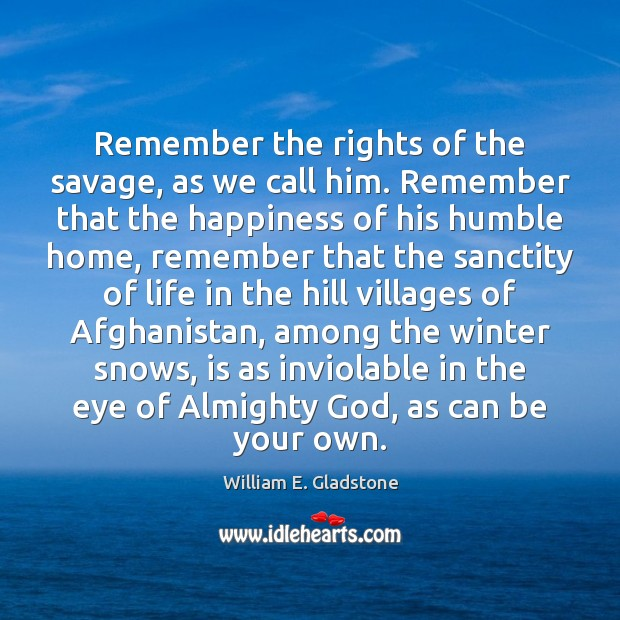 Remember the rights of the savage, as we call him. Remember that Winter Quotes Image