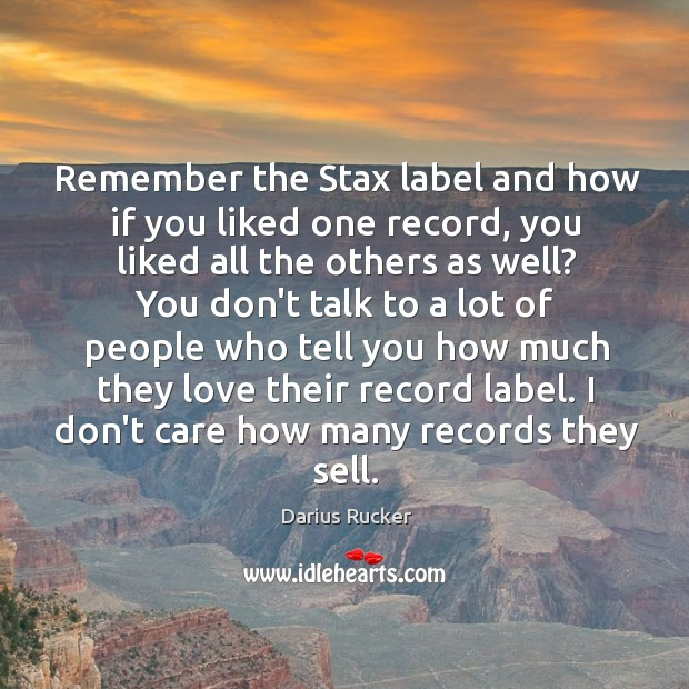 Remember the Stax label and how if you liked one record, you Image