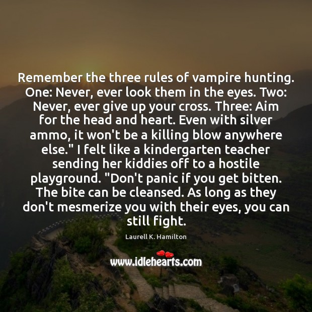 Image, Remember the three rules of vampire hunting. One: Never, ever look them