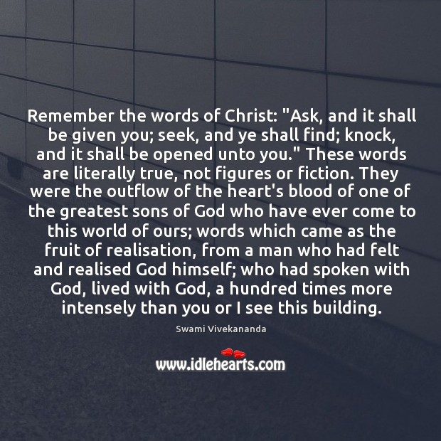"Image, Remember the words of Christ: ""Ask, and it shall be given you;"