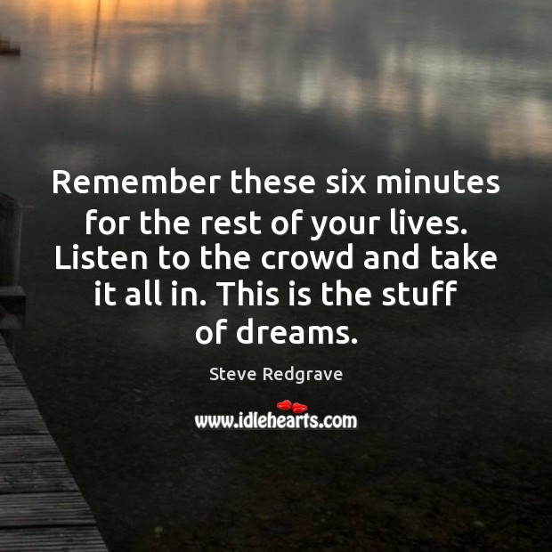 Remember these six minutes for the rest of your lives. Listen to Image