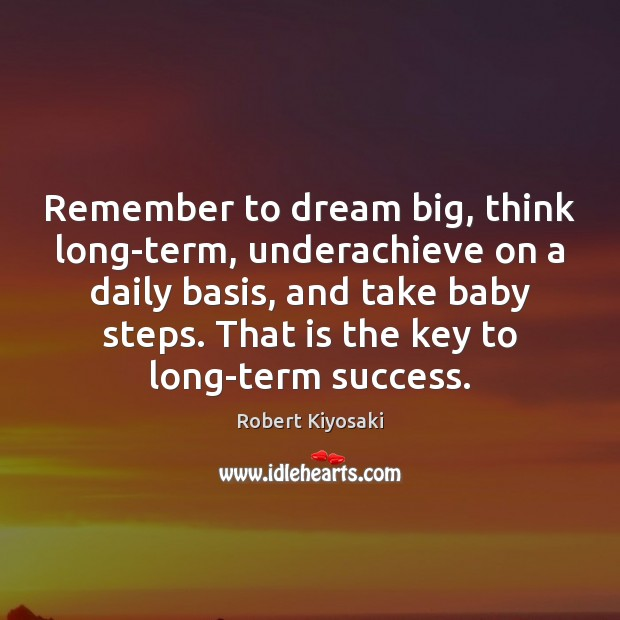 Image, Remember to dream big, think long-term, underachieve on a daily basis, and