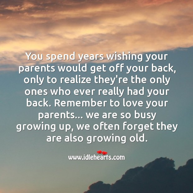 Remember to love your parents. Image