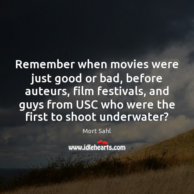 Remember when movies were just good or bad, before auteurs, film festivals, Image