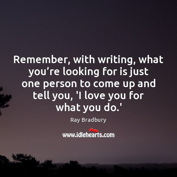 Image, Remember, with writing, what you're looking for is just one person