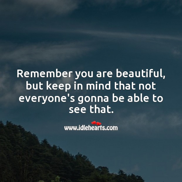 Remember you are beautiful. Encouragement Quotes Image