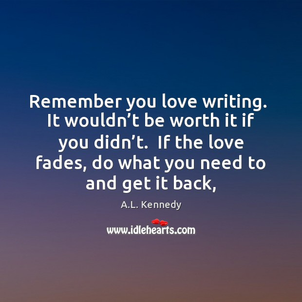 Image, Remember you love writing.  It wouldn't be worth it if you
