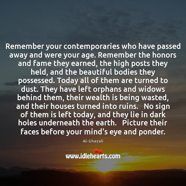 Image, Remember your contemporaries who have passed away and were your age. Remember