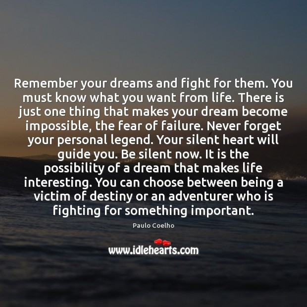 Remember your dreams and fight for them. You must know what you Image