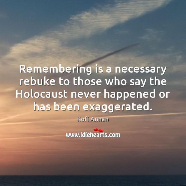 Image, Remembering is a necessary rebuke to those who say the Holocaust never