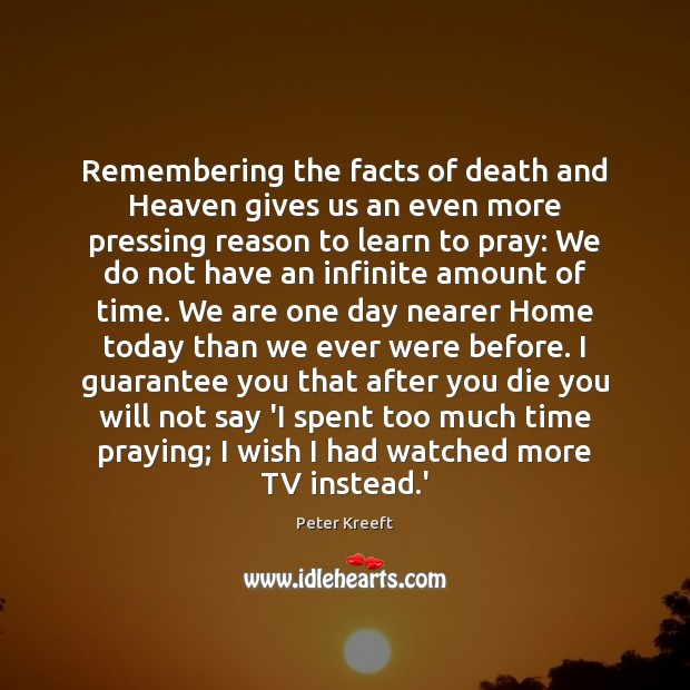 Remembering the facts of death and Heaven gives us an even more Image