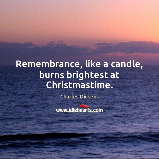 Image, Remembrance, like a candle, burns brightest at Christmastime.