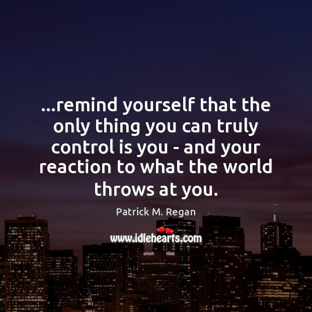 …remind yourself that the only thing you can truly control is you Image