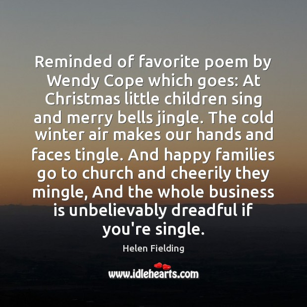 Reminded of favorite poem by Wendy Cope which goes: At Christmas little Image