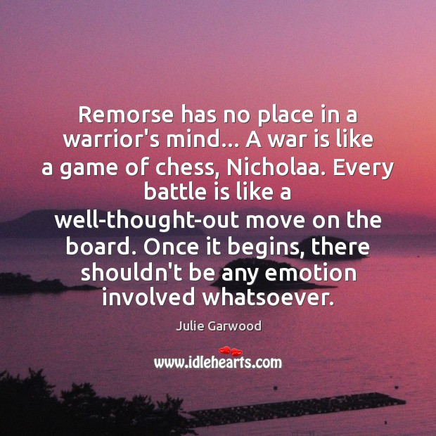 Remorse has no place in a warrior's mind… A war is like Image