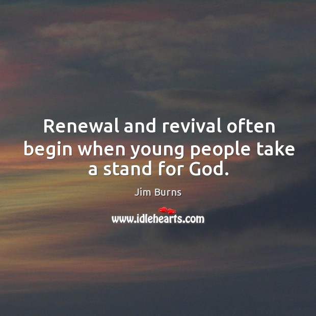 Renewal and revival often begin when young people take a stand for God. Image