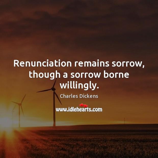 Renunciation remains sorrow, though a sorrow borne willingly. Image