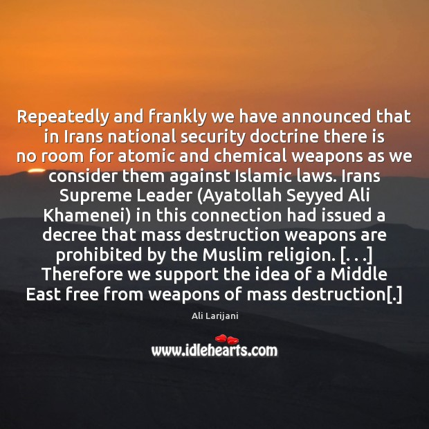 Repeatedly and frankly we have announced that in Irans national security doctrine Image