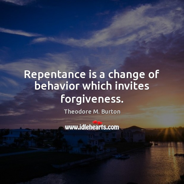 Repentance is a change of behavior which invites forgiveness. Image