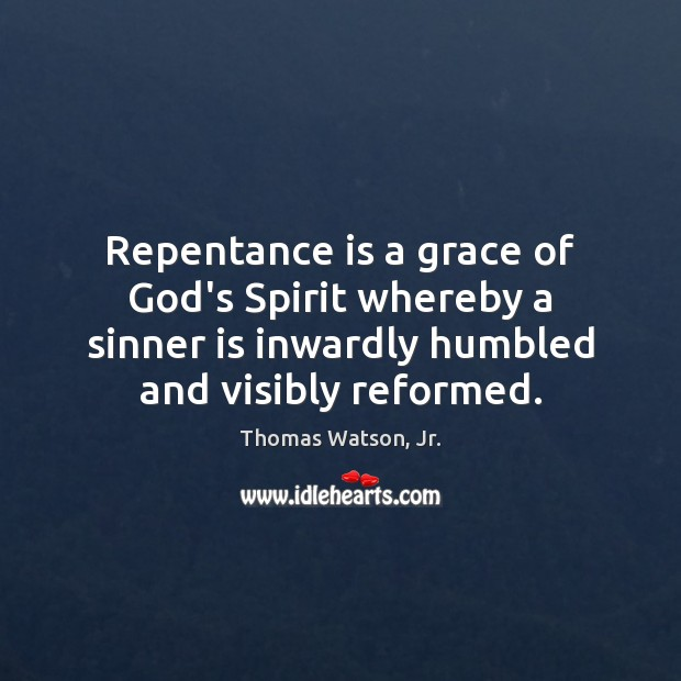 Image, Repentance is a grace of God's Spirit whereby a sinner is inwardly