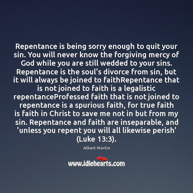 Image, Repentance is being sorry enough to quit your sin. You will never