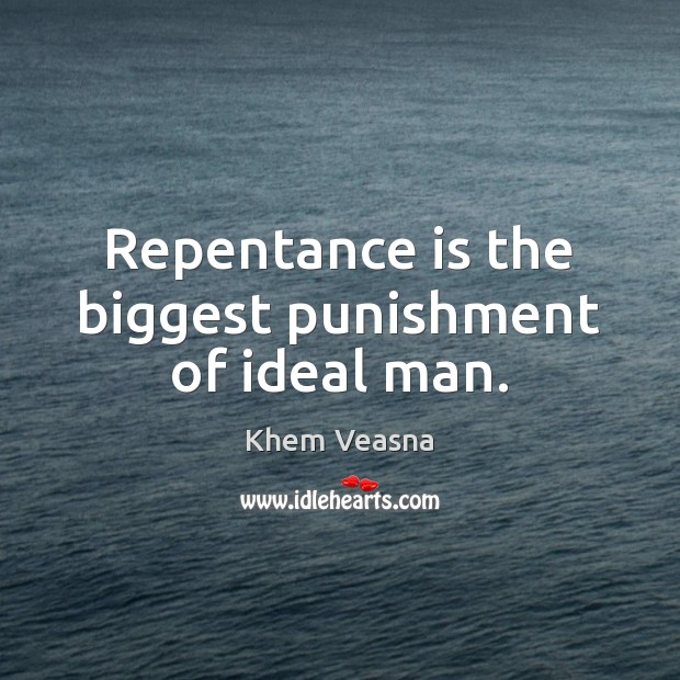 Repentance is the biggest punishment of ideal man. Image