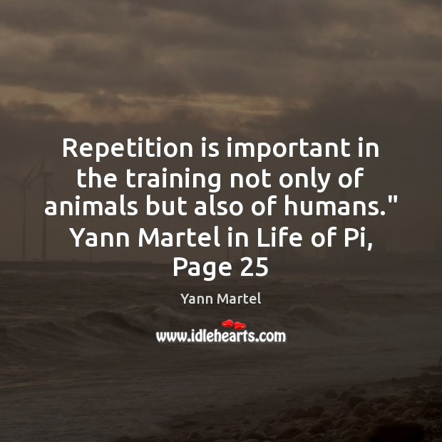 Repetition is important in the training not only of animals but also Image