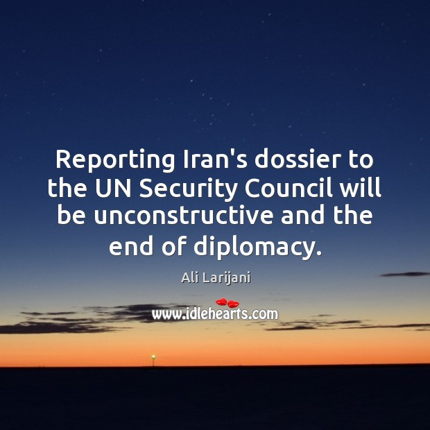 Image, Reporting Iran's dossier to the UN Security Council will be unconstructive and