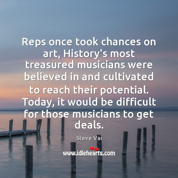 Image, Reps once took chances on art, History's most treasured musicians were believed