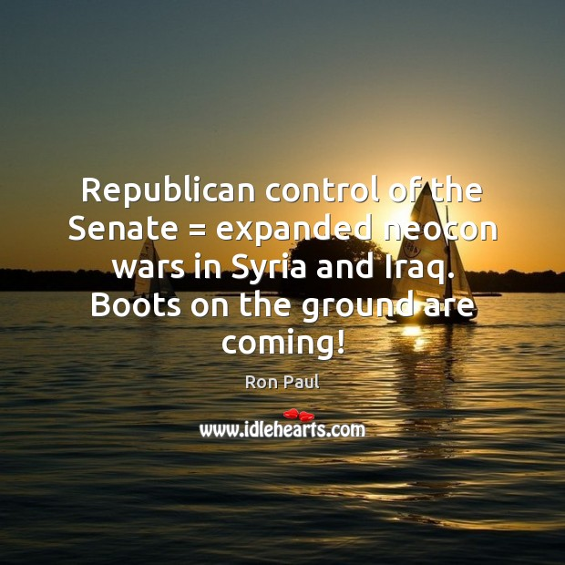 Image, Republican control of the Senate = expanded neocon wars in Syria and Iraq.