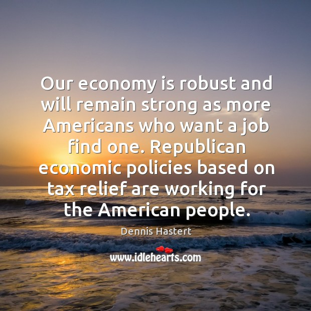 Republican economic policies based on tax relief are working for the american people. Image