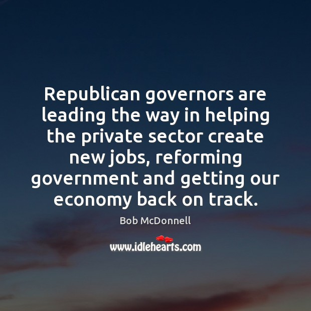 Image, Republican governors are leading the way in helping the private sector create