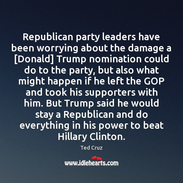 Image, Republican party leaders have been worrying about the damage a [Donald] Trump