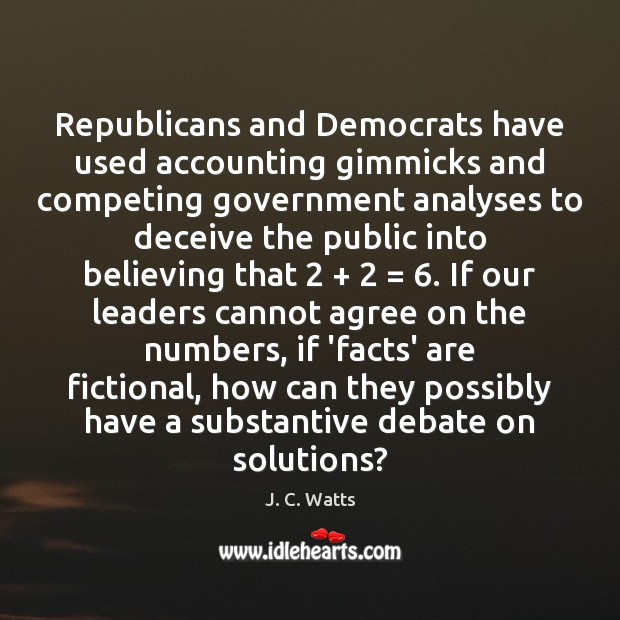 Image, Republicans and Democrats have used accounting gimmicks and competing government analyses to