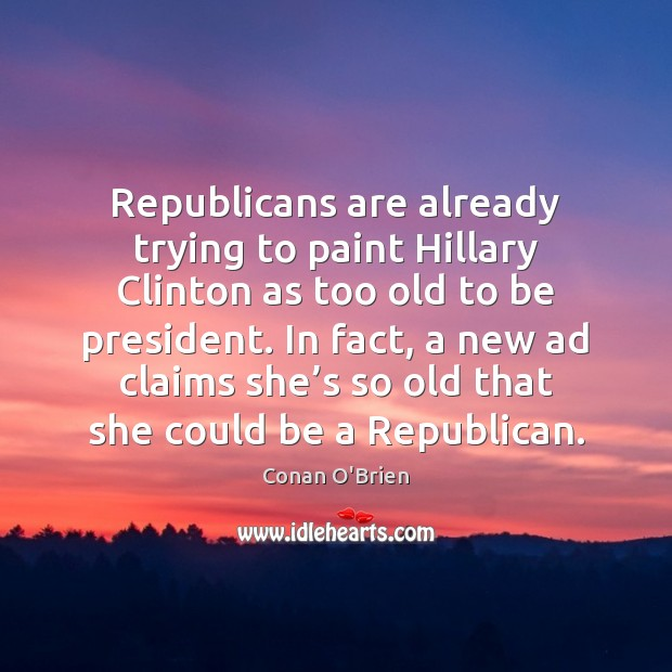 Republicans are already trying to paint Hillary Clinton as too old to Image