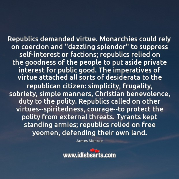 """Republics demanded virtue. Monarchies could rely on coercion and """"dazzling splendor"""" to Image"""