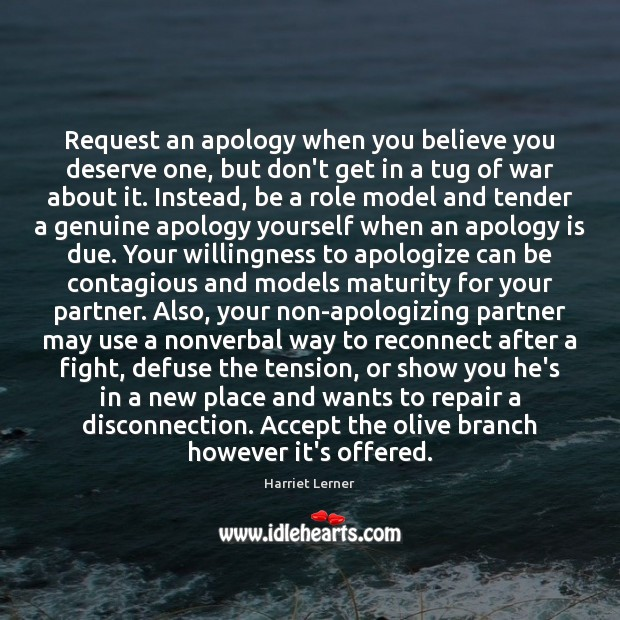 Request an apology when you believe you deserve one, but don't get Apology Quotes Image