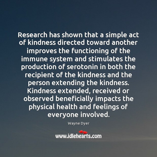 Image, Research has shown that a simple act of kindness directed toward another