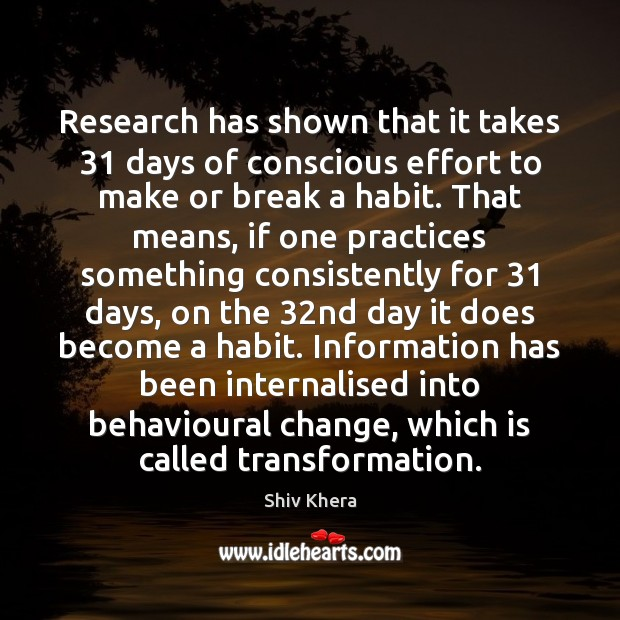 Image, Research has shown that it takes 31 days of conscious effort to make