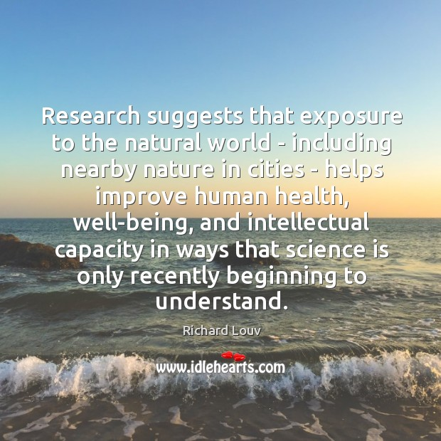 Image, Research suggests that exposure to the natural world – including nearby nature