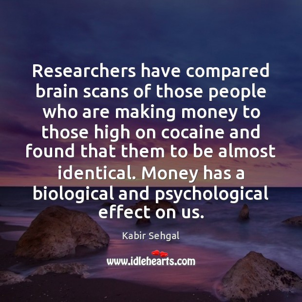 Researchers have compared brain scans of those people who are making money Image