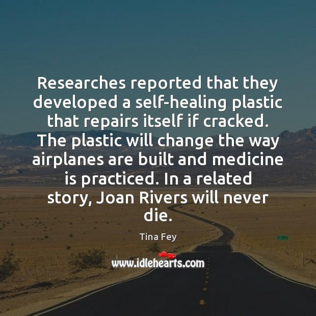 Image, Researches reported that they developed a self-healing plastic that repairs itself if