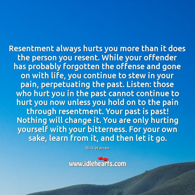Resentment always hurts you more than it does the person you resent. Image