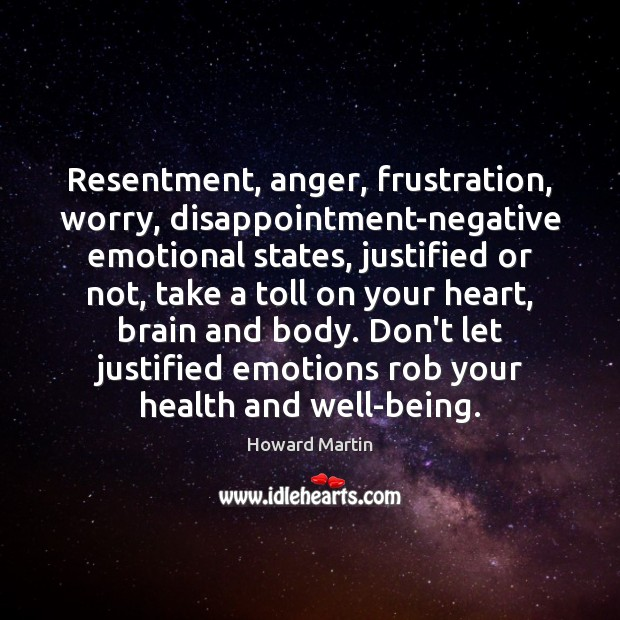 Image, Resentment, anger, frustration, worry, disappointment-negative emotional states, justified or not, take a
